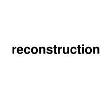 reconstruction by ninov94