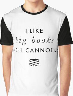 I Like Big Books and I Cannot Lie (Black Type) Graphic T-Shirt