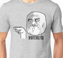 I'M WATCHING YOU Unisex T-Shirt