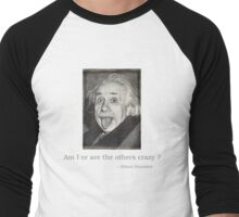 Am I or are the others crazy Men's Baseball ¾ T-Shirt