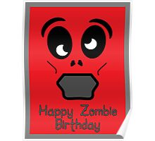 Happy Zombie Birthday by 'Chillee Wilson' Poster