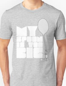 My spoon is too big! Unisex T-Shirt