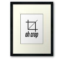 Oh Crop Framed Print