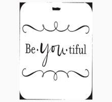 Be-You-tiful (white) by Rabecca Primeau