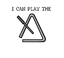 I Can Play the Triangle Photographic Print
