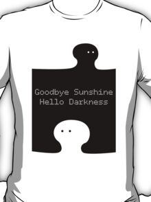 Goodbye Sunshine Hello Darkness T-Shirt