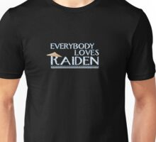 Everybody Loves Raiden Unisex T-Shirt