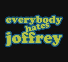 Everybody Hates Joffrey by Blayde