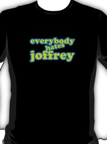 Everybody Hates Joffrey T-Shirt