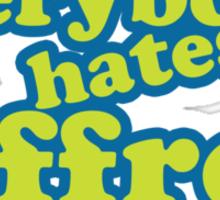 Everybody Hates Joffrey Sticker