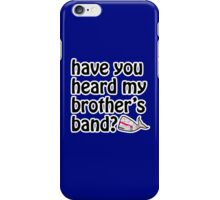 My Brothers Band iPhone Case/Skin