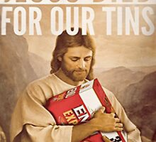 Jesus Died For Our Tins by Jimbob97