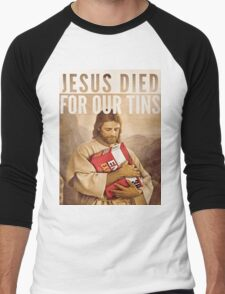 Jesus Died For Our Tins T-Shirt