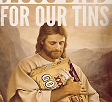 Jesus Died For Our Tins #2 by Jimbob97