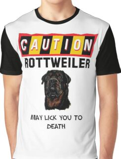 Caution Rottweiler May Lick You To Death Graphic T-Shirt