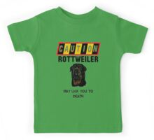 Caution Rottweiler May Lick You To Death Kids Tee