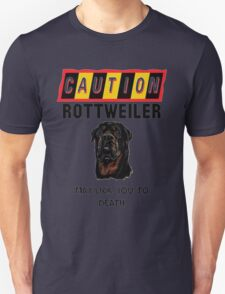 Caution Rottweiler May Lick You To Death T-Shirt