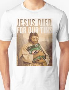 Jesus Died For Our Tins #3 T-Shirt