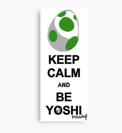 Keep calm and be Yoshi Canvas Print