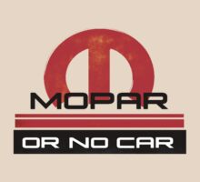 Mopar Or No Car by No17Apparel