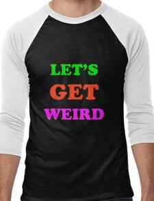Let's Get Weird Men's Baseball ¾ T-Shirt