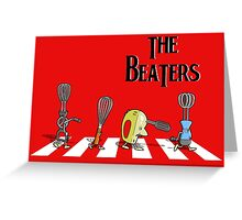 the beaters  Greeting Card