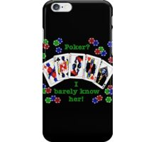 Psych: Poker? I barely know her! iPhone Case/Skin
