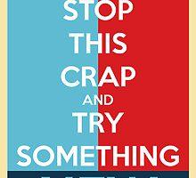 Stop This Crap by JamieRoberts
