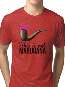 This is not marijuana. Tri-blend T-Shirt