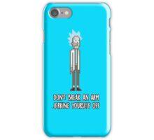 Rick Sanchez - Don't Break an Arm Jerking Yourself Off iPhone Case/Skin