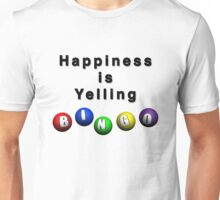Happiness Is Yelling BINGO Unisex T-Shirt