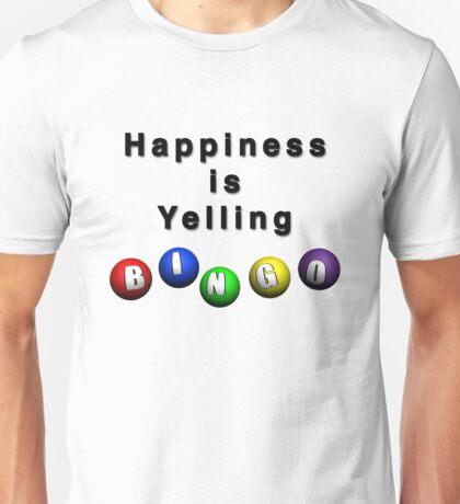 Happiness Is Yelling BINGO Unisex T-Shirt