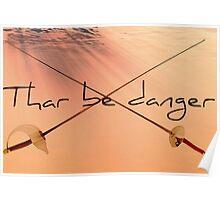 Thar be danger Poster