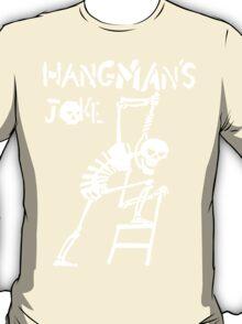 Hangmans Joke T-Shirt