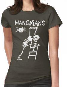 Hangmans Joke Womens Fitted T-Shirt