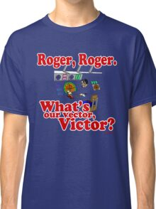 Roger, Roger, What's Your Vector Victor Classic T-Shirt