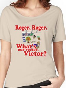Roger, Roger, What's Your Vector Victor Women's Relaxed Fit T-Shirt