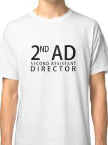 SECOND ASSISTANT DIRECTOR - Black Classic T-Shirt