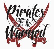 Pirates Ye Be Warned by WarnerStudio