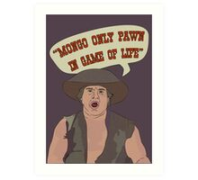 MONGO ONLY PAWN Art Print