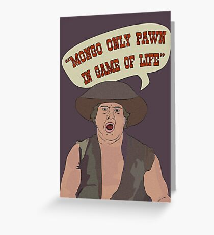 MONGO ONLY PAWN Greeting Card