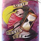 Never Sleep - Never Die by Alivia Marie