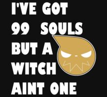 I've got 99 souls but a witch aint one by JCB123JCB