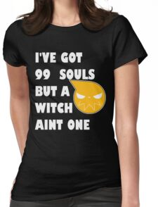 I've got 99 souls but a witch aint one Womens Fitted T-Shirt