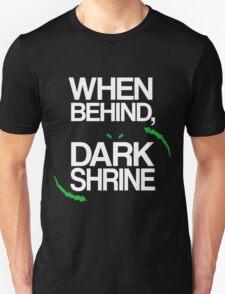 When Behind, Dark Shrine T-Shirt