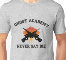 Ghost Academy - Never Say Die Unisex T-Shirt