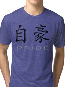 Chinese Symbol for Pride T-Shirt Tri-blend T-Shirt