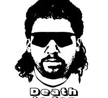 """Kenny Powers """"Death is for Pussies!"""" by tragbar"""