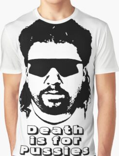 "Kenny Powers ""Death is for Pussies!"" Graphic T-Shirt"