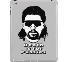"Kenny Powers ""Death is for Pussies!"" iPad Case/Skin"